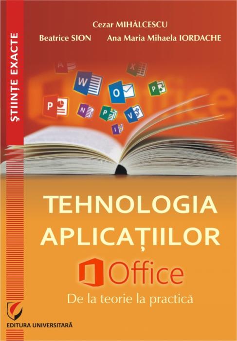Tehnologia aplicațiilor Office. De la teorie la practica 0