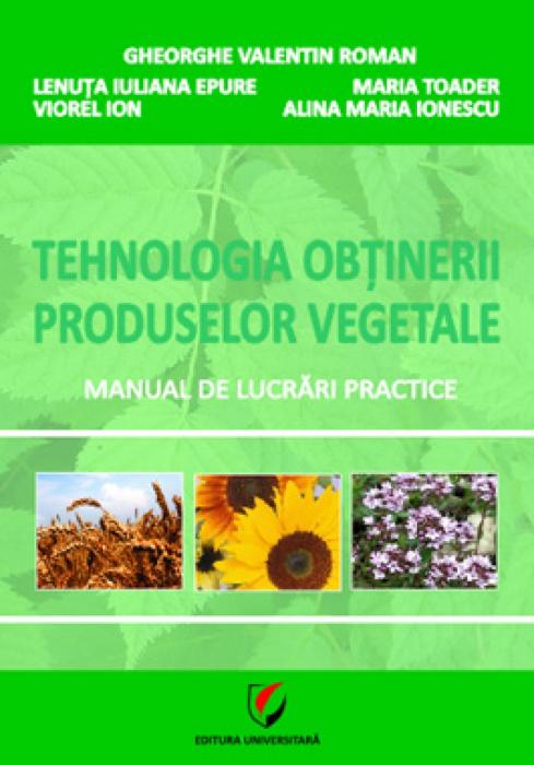 Tehnologia obtinerii produselor vegetale 0