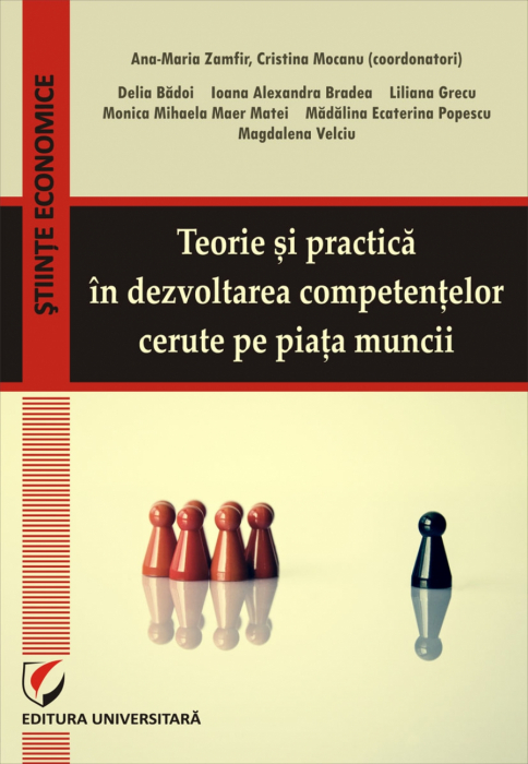 Teorie si practica in dezvoltarea competentelor cerute pe piata muncii 0