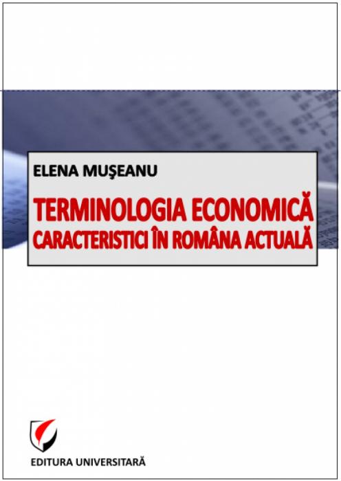 Terminologia economică. Caracteristici în româna actuală 0