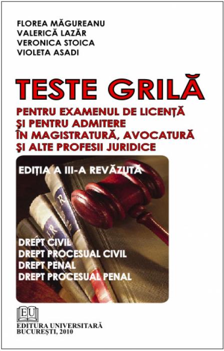 Teste grila pentru examenul de licenta si pentru admitere in magistratura, avocatura si alte profesii juridice 0
