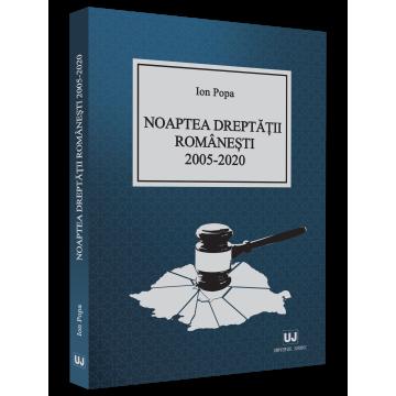 Noaptea dreptatii romanesti 2005-2020 - Ion Popa [0]