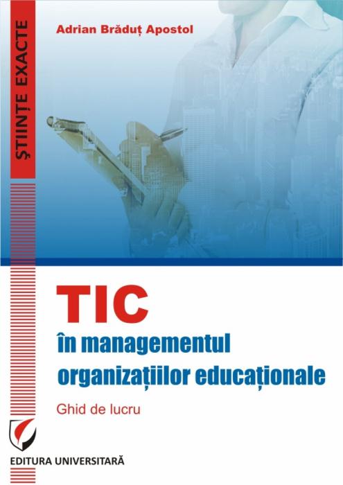 TIC in Managementul organizatiilor educationale. Ghid de lucru [0]