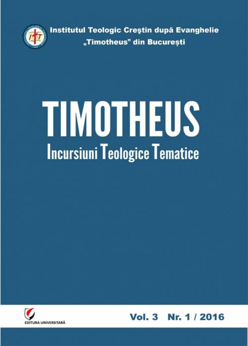 Timotheus. Incursiuni teologice tematice, Vol. 3, Nr. 1/2016 [0]