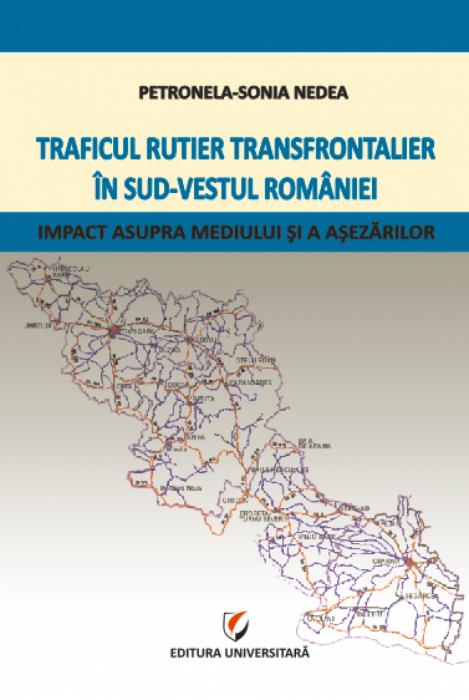 Traficul rutier transfrontalier în sud-vestul României - Impact asupra mediului şi a aşezărilor [0]