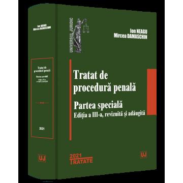 Tratat de procedura penala. Partea speciala. Editia a III-a, revizuita si adaugita - Ion Neagu , Mircea Damaschin [0]