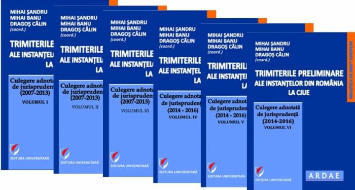 Trimiterile preliminare ale instantelor din Romania la CJUE . Culegere adnotata de jurisprudenta. Vol. I- VI 0