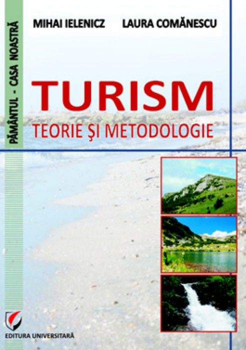 Turism. Teorie si metodologie 0