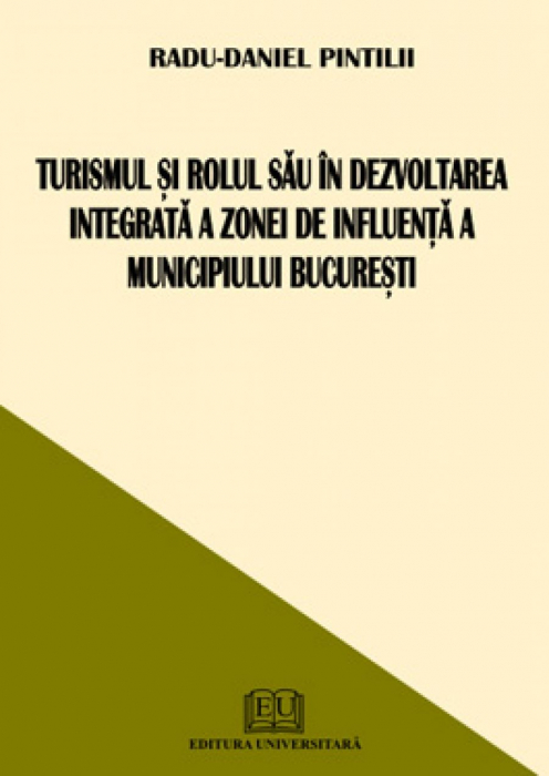 Tourism and its role in integrated development of the area of influence of Bucharest 0