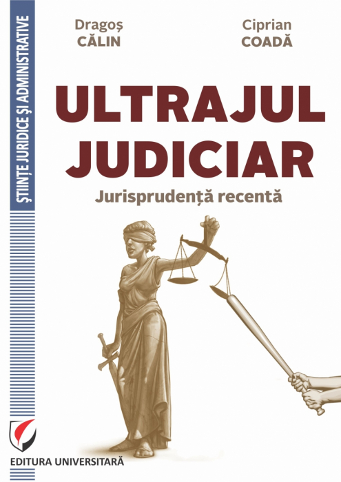 ULTRAJUL JUDICIAR. JURISPRUDENTA RECENTA 0