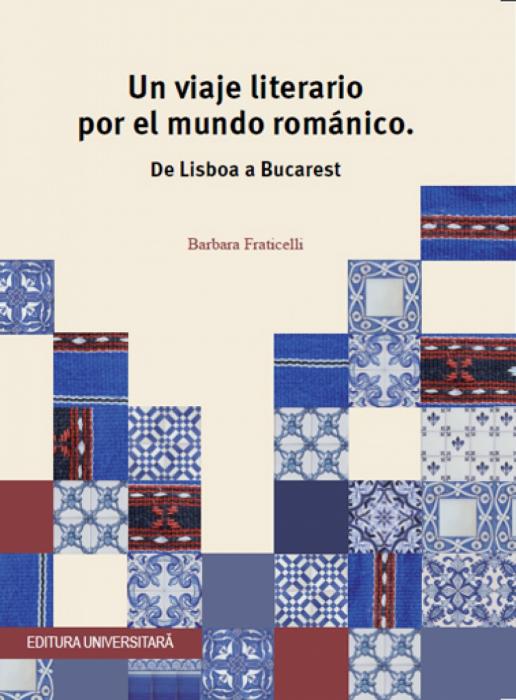 Un viaje literario por el mundo romanico. De Lisboa a Bucarest 0