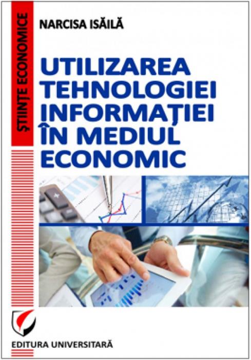 Utilizarea tehnologiei informatiei in mediul economic 0