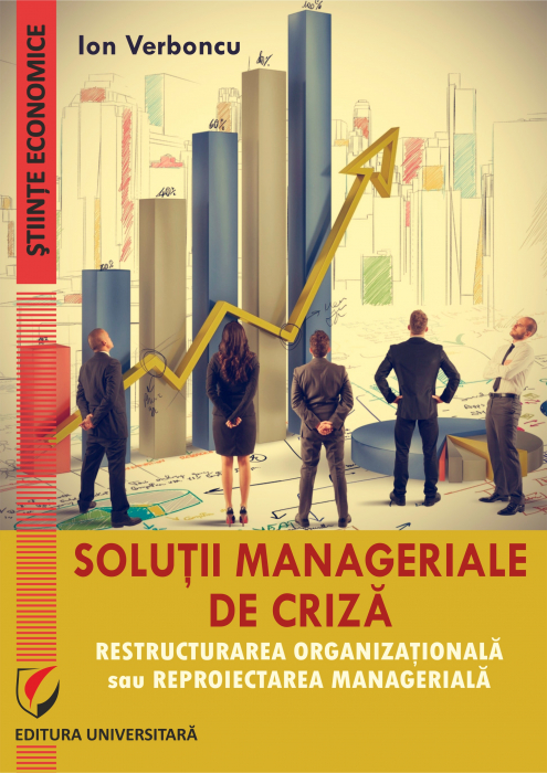 Crisis Management Solutions. Organizational Restructuring or Managerial Redesign [0]