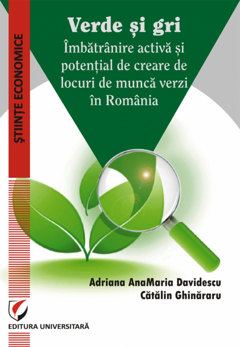 Verde si gri. Imbatranire activa si potential de creare de locuri de munca verzi in Romania 0