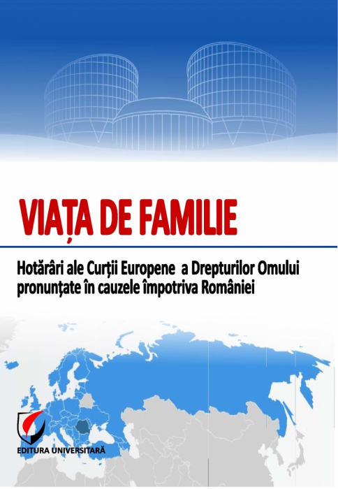 Family life. Judgments of the European Court of Human Rights ruled in cases against Romania 0