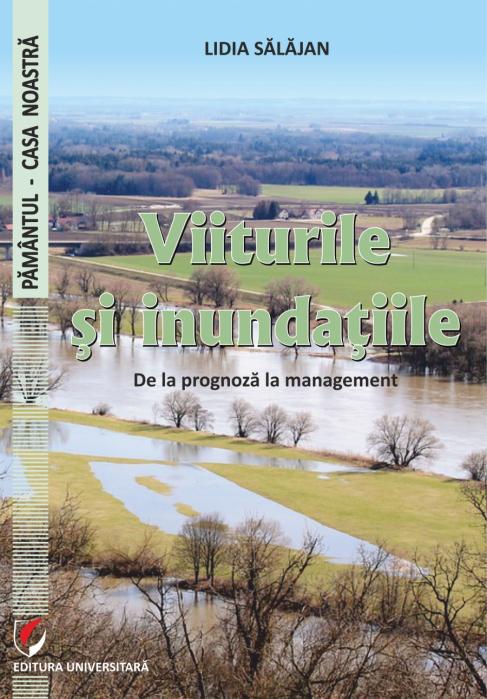 Viiturile si inundatiile. De la prognoza la management [0]