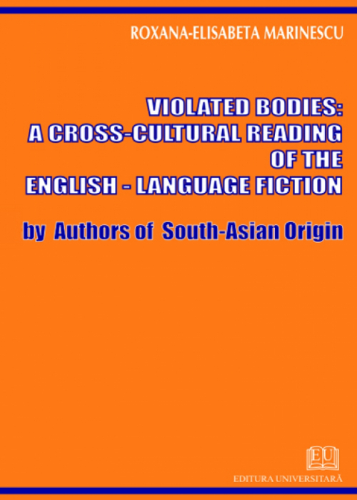 Violated bodies - a cross cultural reading of the English language fiction by authors of south-asian origin 0