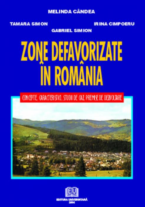 Zone defavorizate din România. Concepte, caracteristici, studii de caz, premise de dezvoltare 0