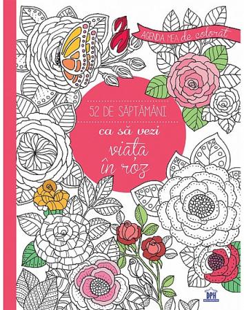 Agenda mea de colorat - 52 de saptamani ca sa vezi viata in roz [0]