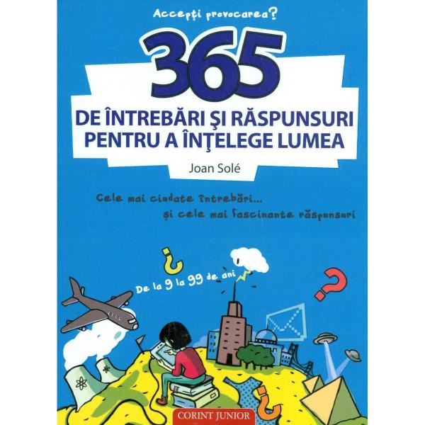 365 de intrebari si raspunsuri pentru a intelege lumea 0