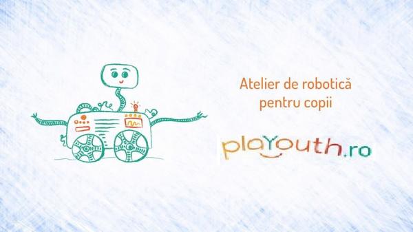 Atelier de robotica pentru copii in Bucuresti - PlaYouth