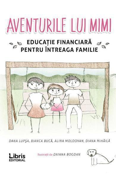 Aventurile lui Mimi - Educație Financiară pentru Întreaga Familie