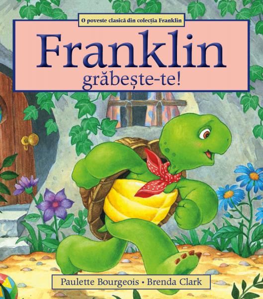 """""""Franklin, grăbește-te!"""" 0"""