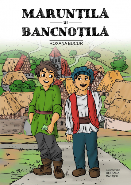 """""""Maruntila si Bancnotila"""" - carte de educatie financiara pentru copii 0"""