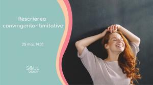 "Workshop ""Rescrierea convingerilor limitative"""