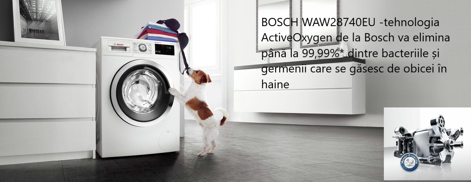 BOSCH WAW28740EU -Indiferent dacă este vorba despre o bluză de mătase, un tricou cu o formație, niște jeanși negr Tehnologia ActiveOxygen de la Bosch va elimina până la 99,99%* dintre bacteriile și germenii care se găsesc de obicei în haine - chiar și la temperaturi scăzute