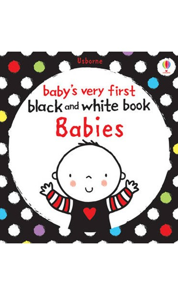 Baby's Very First Black and White Book Babies [0]
