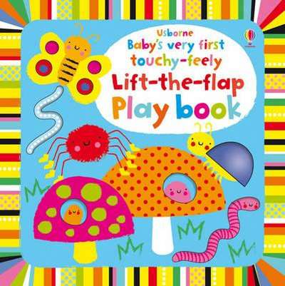 Baby's very first touchy-feely Lift-the-flap Playbook [0]