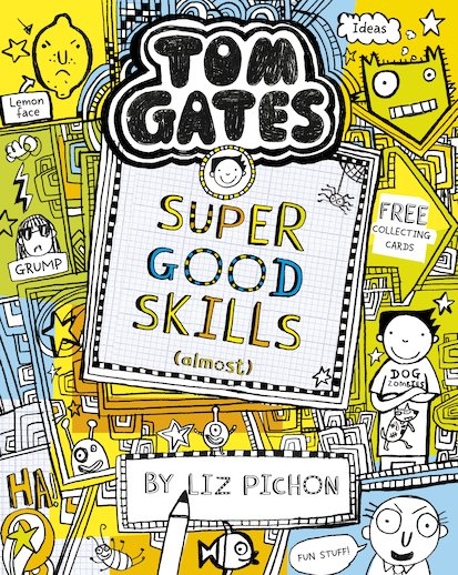 Book Ten - Tom Gates: Super Good Skills (Almost) [0]