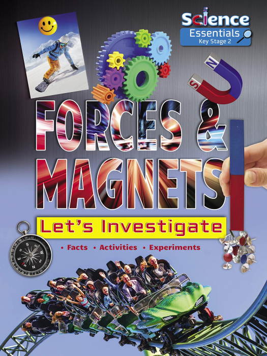 Forces and Magnets: Let's Investigate (Science Essentials Key Stage 2) [0]