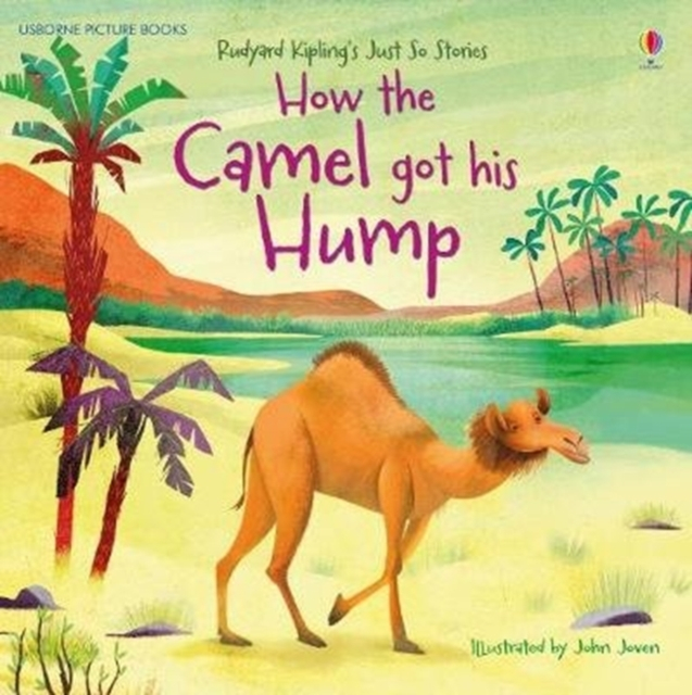 How the Camel got his Hump [0]
