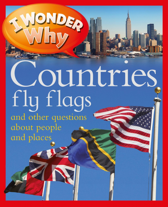 I WONDER WHY COUNTRIES FLY FLAGS [0]