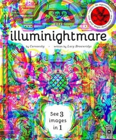 Illuminightmare : Explore the Supernatural with Your Magic Three-Colour Lens [0]