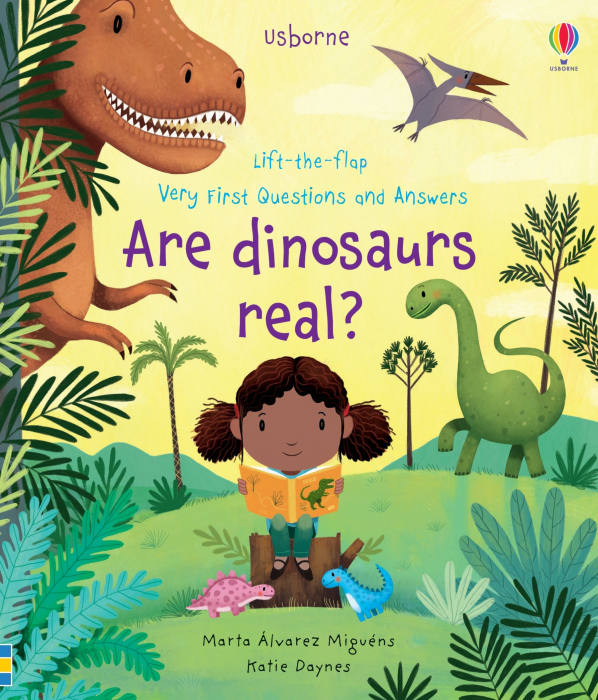 Lift-the-flap Very First Questions and Answers Are Dinosaurs Real? [0]