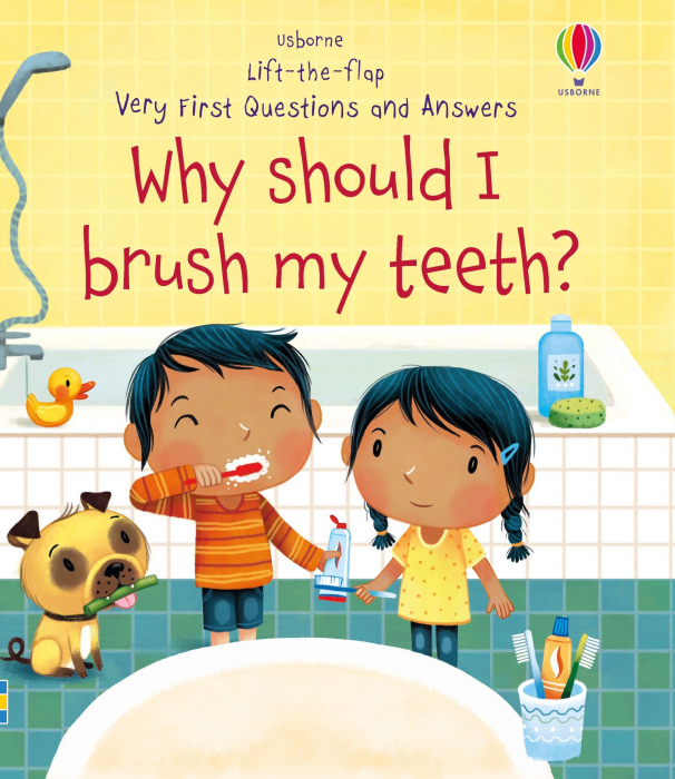 Lift-the-flap Very First Questions and Answers Why Should I Brush My Teeth? [0]