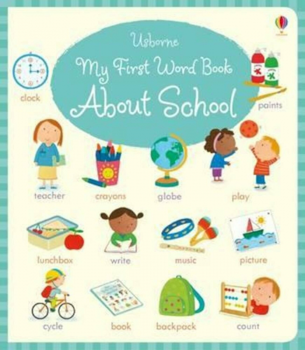 My First Word Book About School [0]