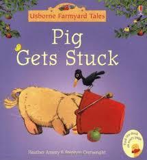 Pig Gets Stuck (Mini Farmyard Tales) [0]