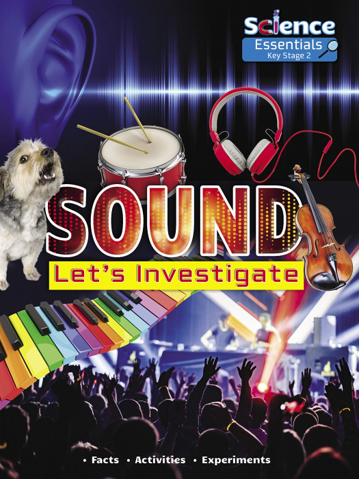Sound: Let's Investigate (Science Essentials Key Stage 2) [0]