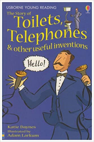 Story of Toilets, Telephones & other useful inventions [0]
