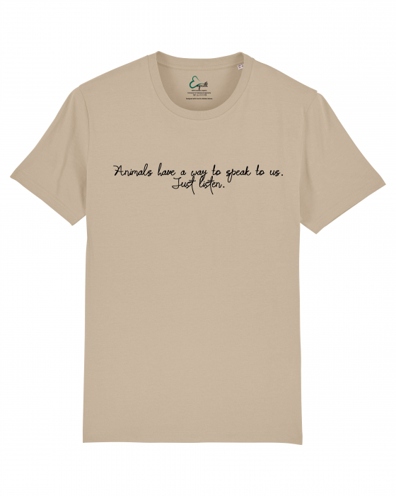 Tricou Unisex - Animals have a way to speak to us 0