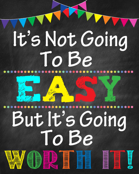 Sticker Motivational - It's not going to be easy, but it's going to be worth it! 0