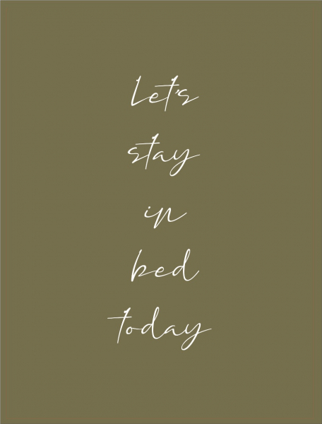 Let's stay in bed today Art Print 0