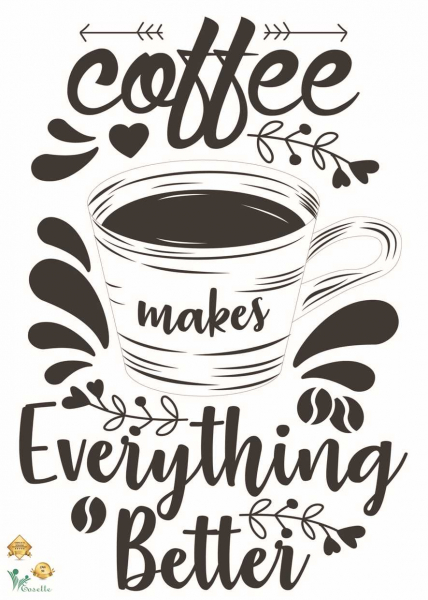 Sticker bucatarie - Coffee makes everything better - 50x70 cm 0