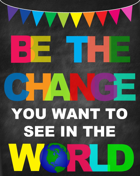 Sticker Mesaje Motivationale - Be the change you want to see in the world - 77x100 cm 0