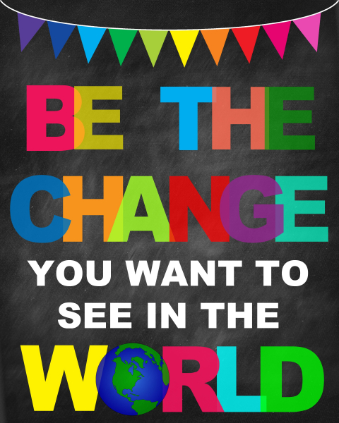 Sticker Mesaje Motivationale - Be the change you want to see in the world 0