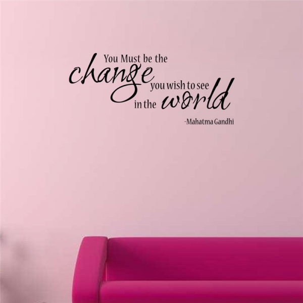 Stickere citate motivationale - You must be the change you want to see in the world 6